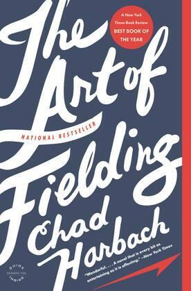 The Art of Fielding: A Novel