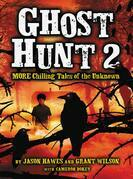 Ghost Hunt 2: MORE Chilling Tales of the Unknown: MORE Chilling Tales of the Unknown