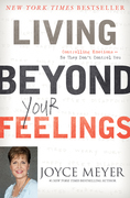 Living Beyond Your Feelings: Controlling Emotions So They Don't Control You