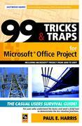 99 Tricks and Traps for Microsoft  Office Project Including Microsoft  Project 2000 to 2007
