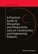 A Practical Guide to Disruption and Productivity Loss on Construction and Engineering Projects
