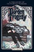 The Borden Tragedy: A Memoir of the Infamous Double Murder at Fall River, Mass., 1892