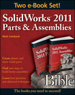 SolidWorks 2011 Parts and Assemblies Bible, Two-Volume Set