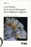 L'armillaire et le pourridié-agaric des végétaux ligneux