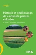 Histoire et amélioration de cinquante plantes cultivées
