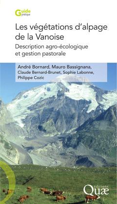 Les végétations d'alpage de la Vanoise. Description agro-écologique et gestion pastorale