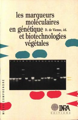 Les marqueurs moléculaires en génétique et biotechnologies végétales