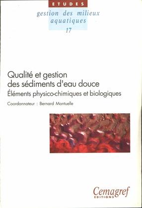 Qualité et gestion des sédiments d'eau douce. Éléments physico-chimiques et biologiques