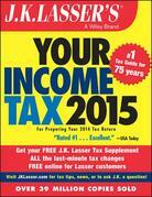 J.K. Lasser's Your Income Tax 2015