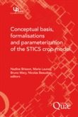 Conceptual Basis, Formalisations and Parameterization of the Stics Crop Model