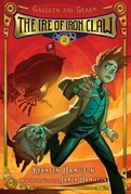 The Ire of Iron Claw: Gadgets and Gears, Book 2