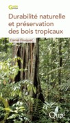 Durabilit naturelle et prservation des bois tropicaux