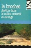 Le brochet: gestion dans le milieu naturel et élevage