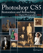 Photoshop CS5 Restoration and Retouching For Digital Photographers Only