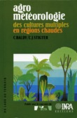 Agrométéorologie des cultures multiples en régions chaudes