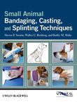 Small Animal Bandaging, Casting, and Splinting Techniques