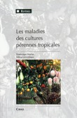 Les maladies des cultures prennes tropicales