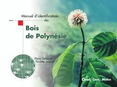 Manuel d'identification des bois de Polynésie