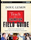 Teach Like a Champion Field Guide