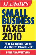 JK Lasser's Small Business Taxes 2010