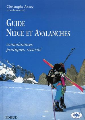 Guide Neige et avalanches. Connaissances, pratiques, sécurité