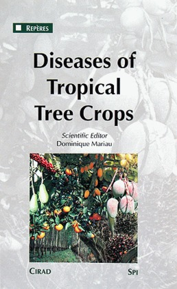 Diseases of Tropical Tree Crops