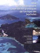Atlas de l'environnement côtier des îles granitiques de l'archipel des Seychelles
