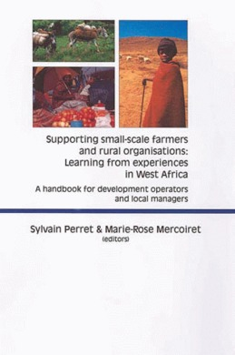 Supporting Small-scale Farmers and Rural Organisations: Learning from Experiences in West Africa