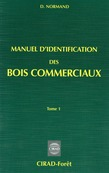 Manuel d'identification des bois commerciaux - Tome 1