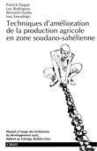 Techniques d'amlioration de la production agricole en zone soudano-sahlienne