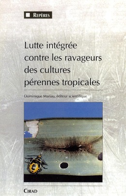 Lutte intgre contre les ravageurs des cultures prennes tropicales