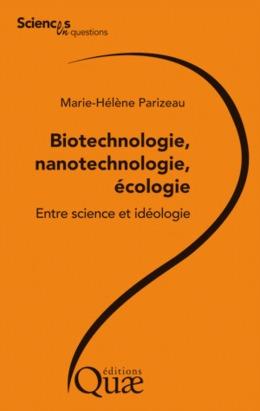 Biotechnologie, nanotechnologie, écologie