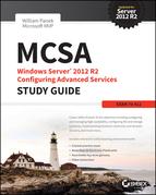 MCSA Windows Server 2012 R2 Configuring Advanced Services Study Guide