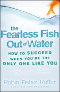 The Fearless Fish Out of Water