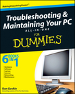 Troubleshooting and Maintaining Your PC All-in-One Desk Reference For Dummies