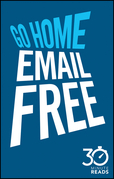 Go Home Email Free: 30 Minute Reads