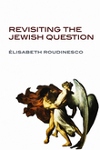Revisiting the Jewish Question