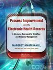 Process Improvement with Electronic Health Records: A Stepwise Approach to Workflow and Process Management