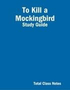 To Kill a Mockingbird: Study Guide