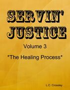 Servin' Justice - Volume 3 - The Healing Process
