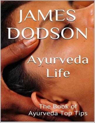 Ayurveda Life: The Book of Ayurveda Top Tips