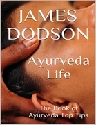 Ayurveda Life: The Book of Ayurveda Top Tips