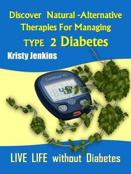 Discover Natural -Alternative Therapies for Managing Type 2 Diabetes