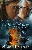 Stravaganza: City of Ships: City of Ships