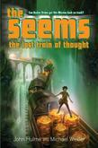 The Seems: The Lost Train of Thought: The Lost Train of Thought