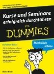 Kurse und Seminare erfolgreich durchführen für Dummies