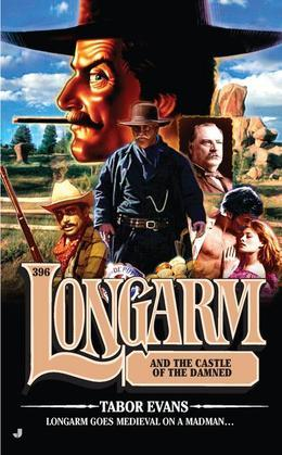 Longarm #396: Longarm and the Castle of the Damned