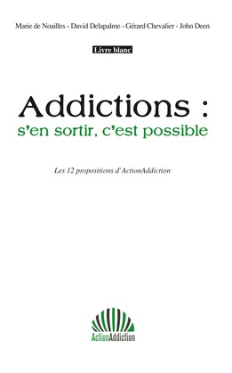 Addictions : s'en sortir c'est possible
