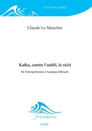 Kafka, contre l'oubli, le récit