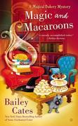 Magic and Macaroons: A Magical Bakery Mystery